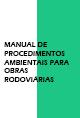 Manual de Procedimentos Ambientais para Obras Rodiviárias